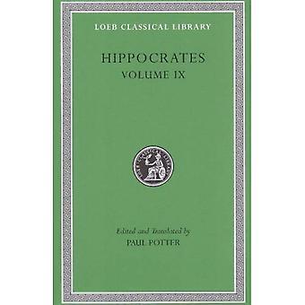 Hippokrates, IX, Coan Prenotions, anatomiska och mindre kliniska skrifter: 9 (Loeb det klassiska arkivet)