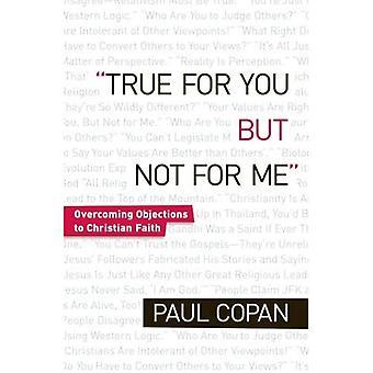 True pour vous, mais pas pour moi: la lutte contre les Slogans qui laissent les chrétiens