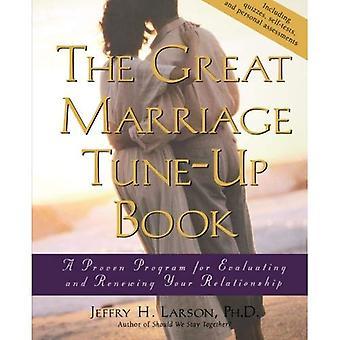 Großen Ehe Tune-up-Buch: Ein bewährtes Programm für die Bewertung und Ihre Beziehung zu erneuern