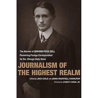 Journalistikk høyeste riket: biografi om Edward pris Bell, banebrytende utenrikskorrespondent for Chicago Daily News (fra vår egen korrespondent)
