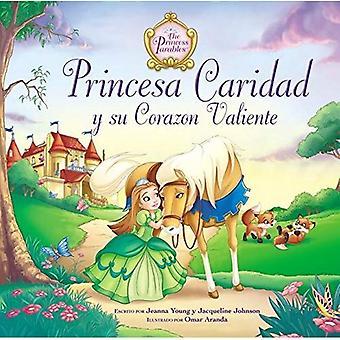Princesa Caridad y su Corazon Valiente (respective paraboles de las Princesas)