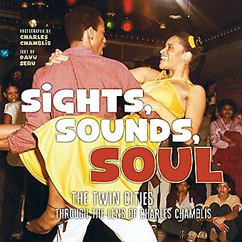 Sights, Sounds, Soul: The Twin�Cities Through the Lens of�Charles Chamblis