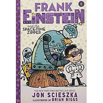 Frank Einstein and the Space-Time Zipper (Frank Einstein series #6): Book Six