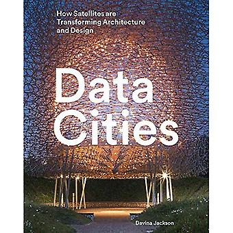 Data Cities: How Satellites� Are Transforming Architecture And Design