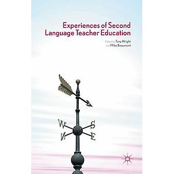 Experiences of Second Language Teacher Education by Wright & Tony