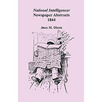 Nationale Intelligencer krant Abstracts 1844 door Dixon & Joan M.