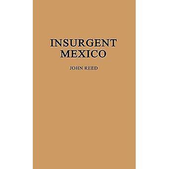 Oprørske Mexico. af Reed & John