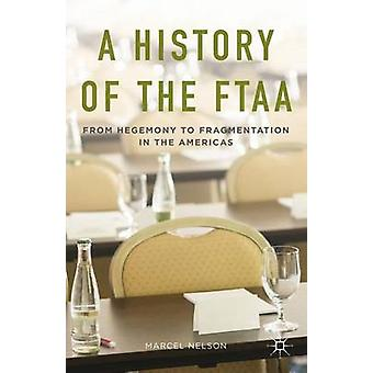 A History of the FTAA by Nelson & Marcel