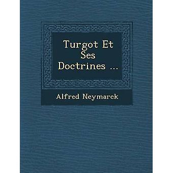 Turgot Et Ses doktriner... af Neymarck & Alfred
