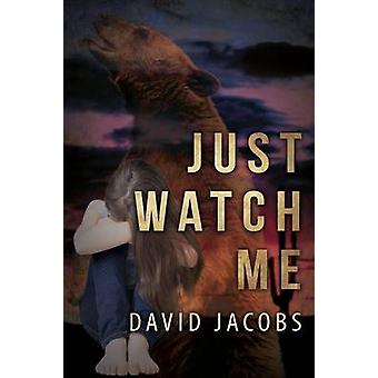 Just Watch Me by Jacobs & David