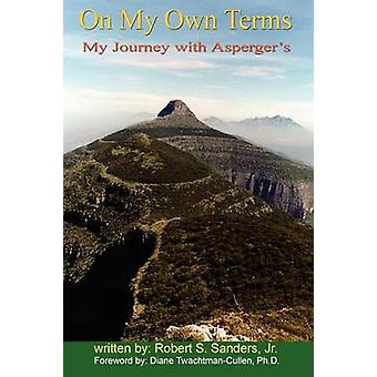 On My Own Terms My Journey with Aspergers by Sanders & Jr. & Robert & S