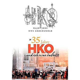 35 Jahre HKO und ich guerra dabei da Jobs & Hajo
