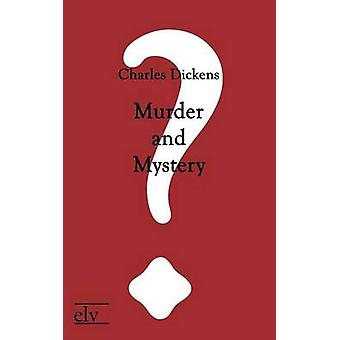 Murder and Mystery by Dickens & Charles