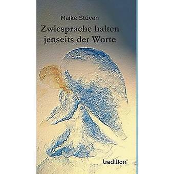 Zwiesprache Halten Jenseits Der Worte by Stuven & Maike