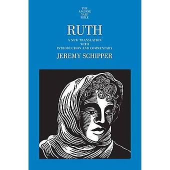 Ruth - A New Translation with Introduction and Commentary by Jeremy Sc