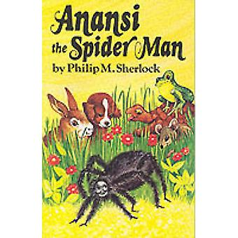 Anancy the Spider Man (New edition) by Philip M. Sherlock - Marcia Br