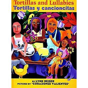 Tortillas and Lullabies/Tortillas y Cancioncitas by Lynn Reiser - Reb