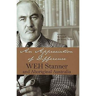 An Appreciation of Difference - WEH Stanner - Aboriginal Australia and