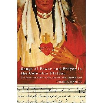 Songs of Power and Prayer in the Columbia Plateau - The Jesuit - the M
