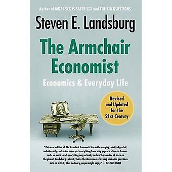 The Armchair Economist - Economics and Everyday Life by Steven E Lands