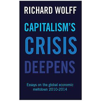 Capitalism's Crisis Deepens - Essays on the Global Economic Meltdown 2