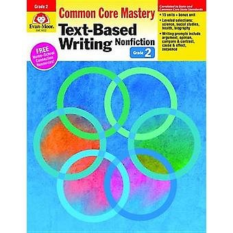 Text-Based Writing Nonfiction - Grade 2 - Common Core Mastery by Evan-