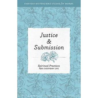 Justice & Submission - Spiritual Practices for Everyday Life by Hendri