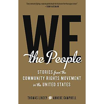 We the People - Stories from the Community Rights Movement in the Unit
