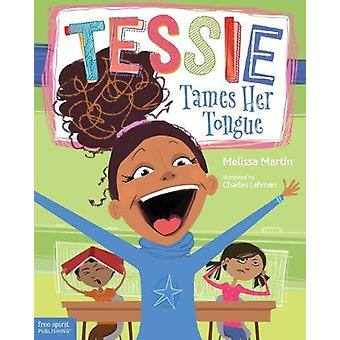 Tessie Tames Her Tongue - A Book about Learning When to Talk and When