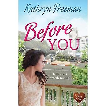 Before You by Kathryn Freeman - 9781781893937 Book