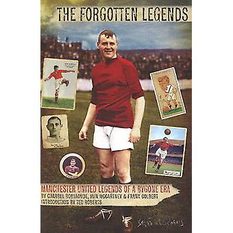 The Forgotten Legends - Manchester United's Legends of a Bygone Era by