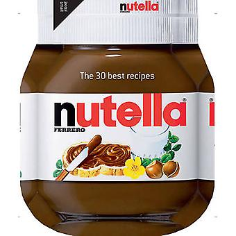 Nutella - The 30 Best Recipes - 9781909342163 Book