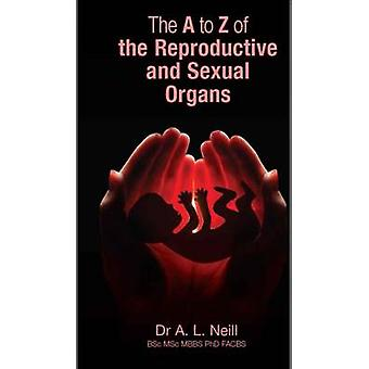 The A to Z of the Reproductive and Sexual Organs by Amanda Neill - 97