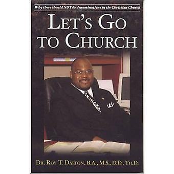 Let's Go to Church by Roy T. Dalton - 9781932124491 Book