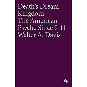 Il regno dei sogni della morte: la psiche americana dal 9 all'11