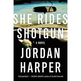 She Rides Shotgun by Jordan Harper - 9780062394415 Book