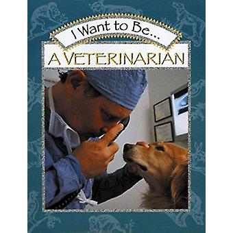 I Want to Be a Veterinarian by Stephanie Maze - 9780152019655 Book