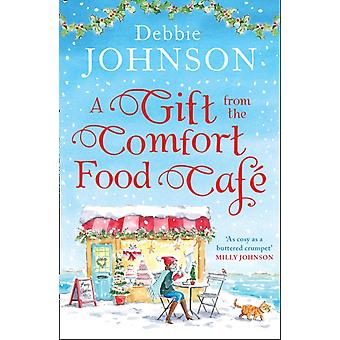 Gift from the Comfort Food Cafe by Debbie Johnson