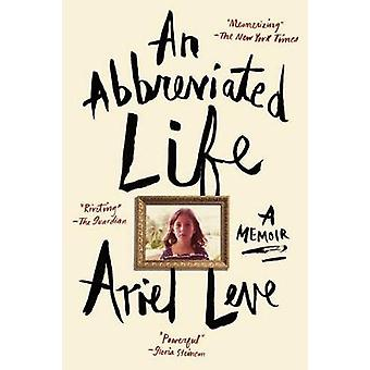 Abbreviated Life by Ariel Leve