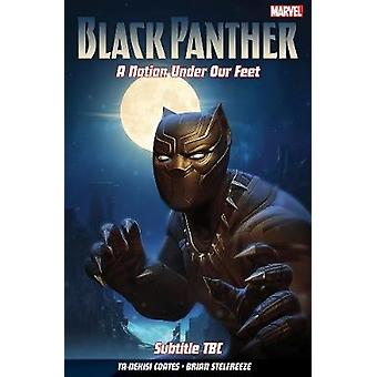 Black Panther A Nation Under Our Feet Volume 3  The Peoples Revolution by Ta Nehisi Coates & Illustrated by Brian Stelfreeze