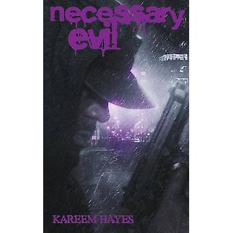 Necessary Evil volume two by Hayes & Kareem