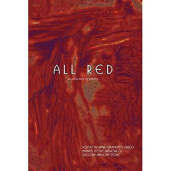 All Red A Collection of Poetry by CasamentoArrigo & Anna
