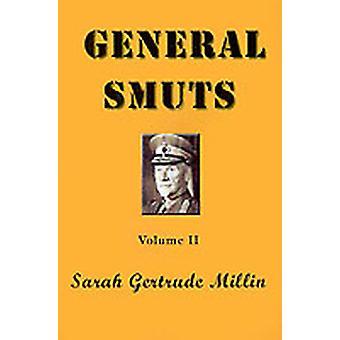 General Smuts Volume II by Millin & Sarah Gertrude