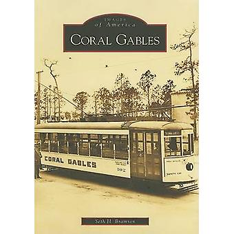 Coral Gables by Seth H Bramson - 9780738543055 Book