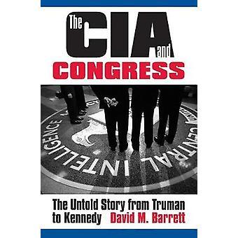 CIA og Kongressen Den utallige historien fra Truman til Kennedy av Barrett & David M