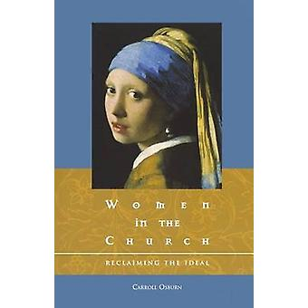 Women in the Church Reclaiming the Ideal von Osburn & Carroll D