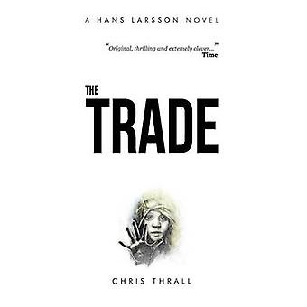 The Trade A Hans Larsson Novel Book 2 by Thrall & Chris