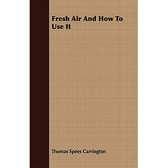 Fresh Air And How To Use It by Carrington & Thomas Spees