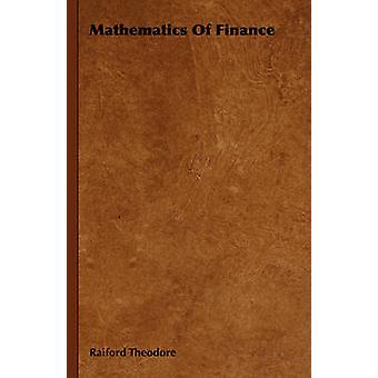 Mathematics Of Finance by Theodore & Raiford
