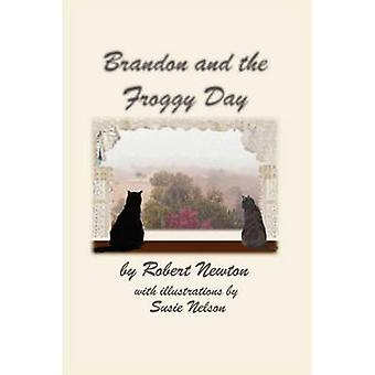 Brandon and the Froggy Day by Newton & Robert